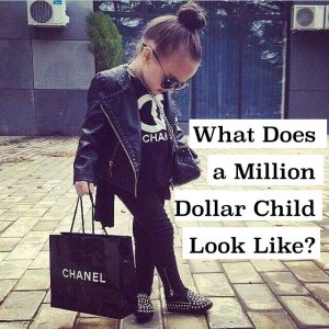 What Does a Million Dollar Child Look Like?